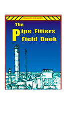 The Pipefitters Field Book Pipefitting Hand Book Reference Guide