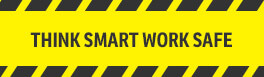 Think Smart Work Safe